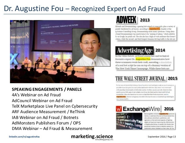 September 2016 / Page 13marketing.scienceconsulting group, inc. linkedin.com/in/augustinefou Dr. Augustine Fou – Recognize...