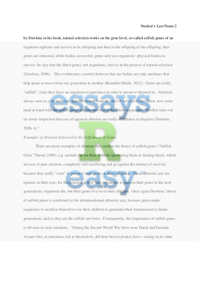 selfish gene essay questions Study questions, project ideas and discussion topics based on important themes running throughout the selfish gene by richard dawkins great supplemental information for school essays and projects.