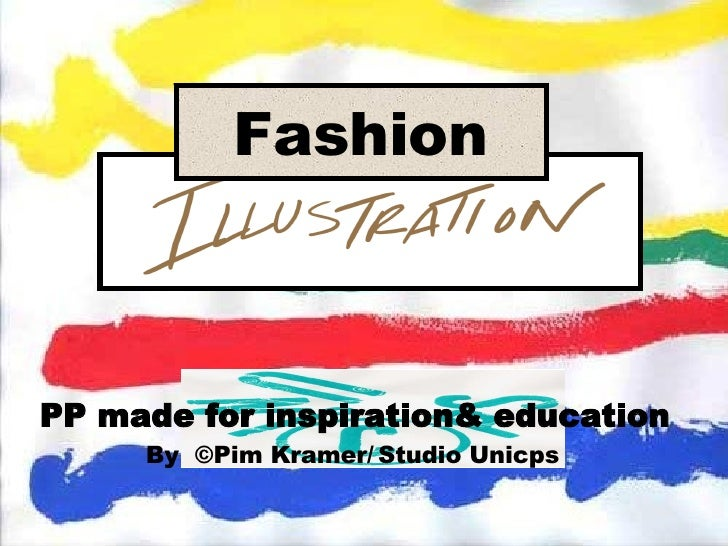 PP made for inspiration& education By  © Pim Kramer/   Studio Unicps   Fashion
