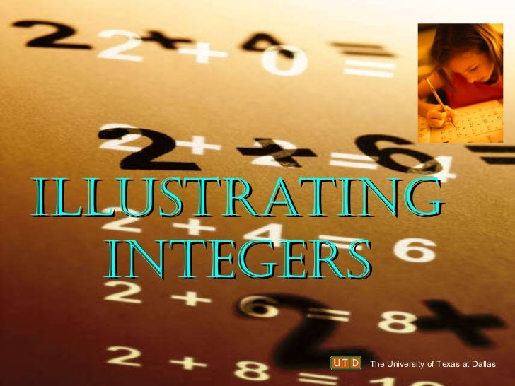 ILLUSTRATING INTEGERS The University of Texas at Dallas