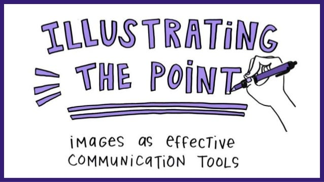 Illustrating the point How to use images as effective communication tools