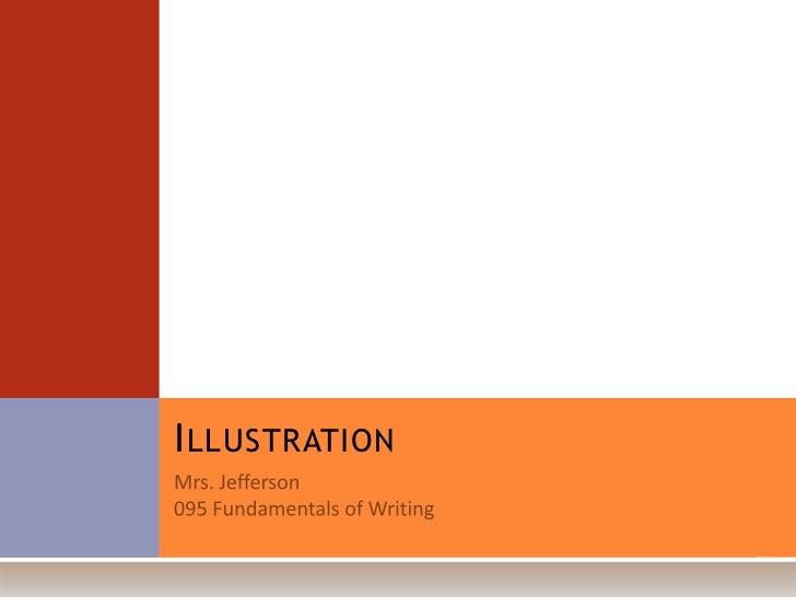 Illustration<br />Mrs. Jefferson<br />095 Fundamentals of Writing<br />