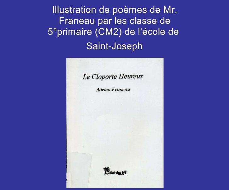 Illustration de poèmes de Mr. Franeau par les classe de 5°primaire (CM2) de l'école de  Saint-Joseph