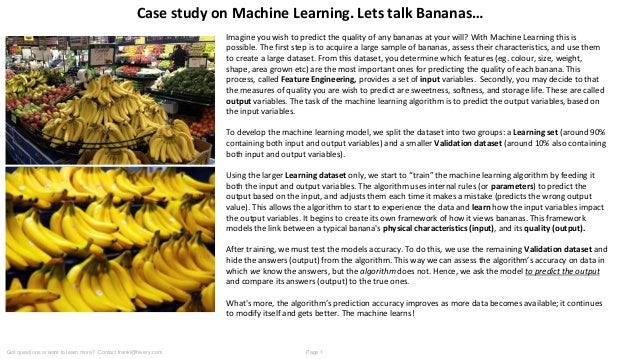 Imagine you wish to predict the quality of any bananas at your will? With Machine Learning this is possible. The first ste...
