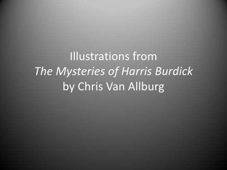 Illustrations from The Mysteries of Harris Burdick by Chris Van Allburg<br />
