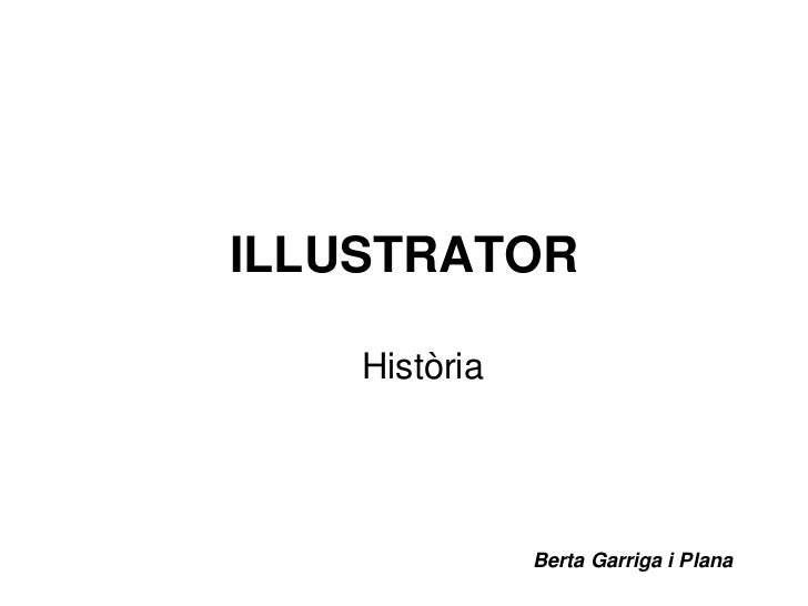 ILLUSTRATOR    Història               Berta Garriga i Plana