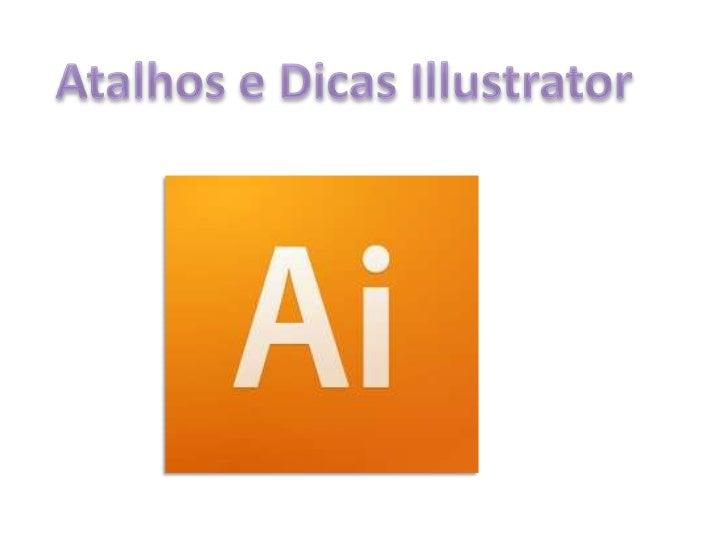 Atalhos e Dicas Illustrator<br />