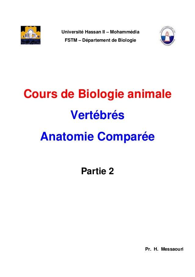Université Hassan II – Mohammédia FSTM – Département de Biologie Cours de Biologie animale Vertébrés Anatomie Comparée Par...
