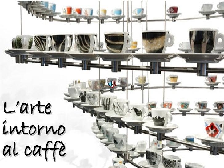 L'arte intorno al caffè