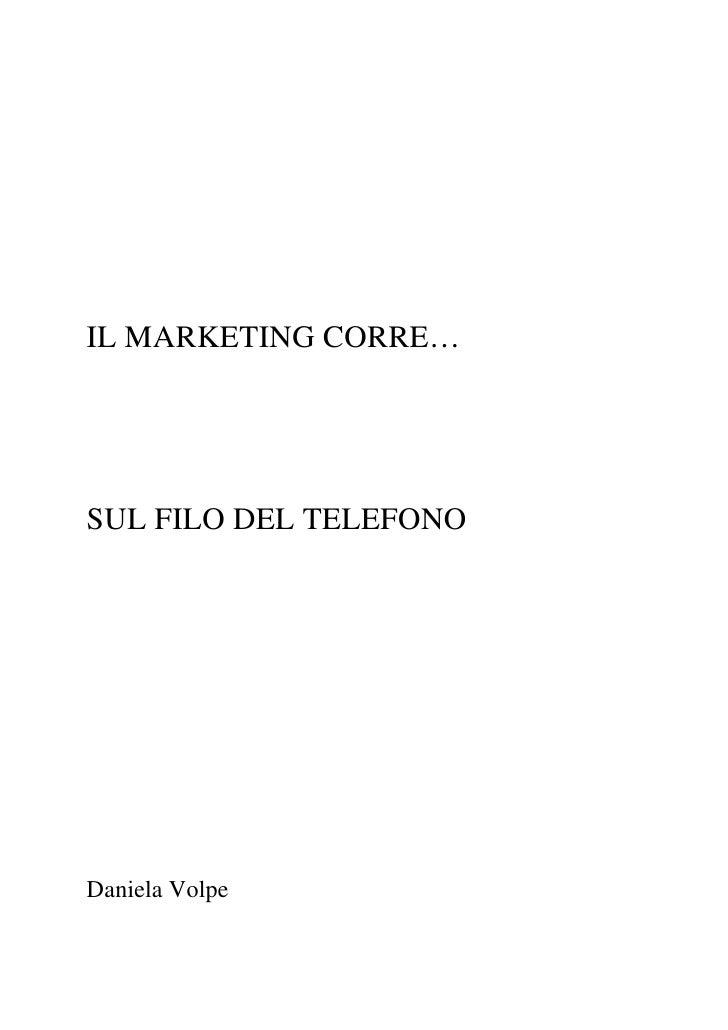 IL MARKETING CORRE…     SUL FILO DEL TELEFONO     Daniela Volpe