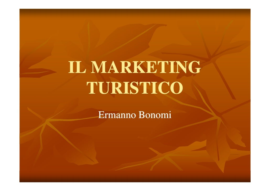 IL MARKETING  TURISTICO  Ermanno Bonomi