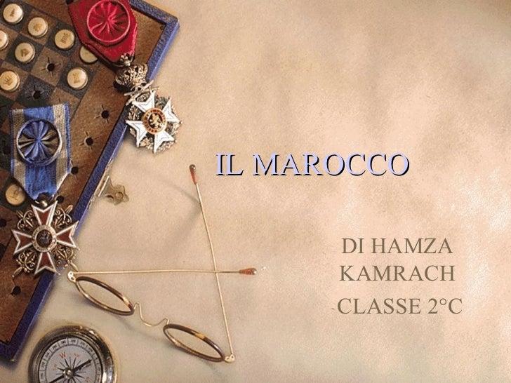 IL MAROCCO      DI HAMZA  KAMRACH  CLASSE 2°C
