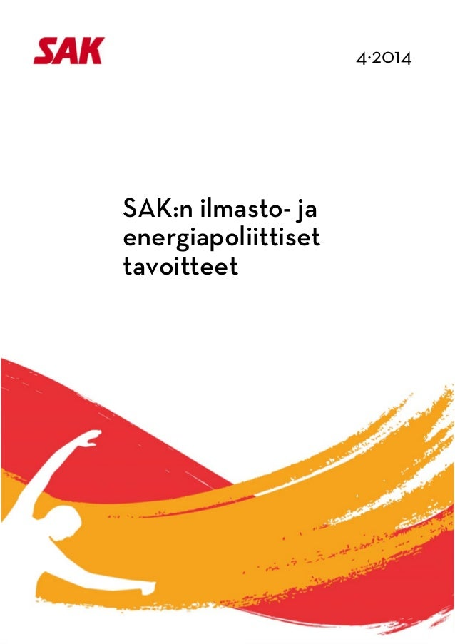 4·2014             SAK:n ilmasto- ja energiapoliittiset tavoitteet