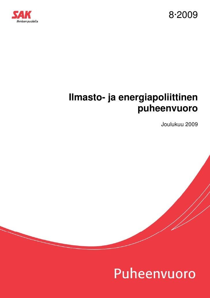 8·2009Ilmasto- ja energiapoliittinen                puheenvuoro                     Joulukuu 2009