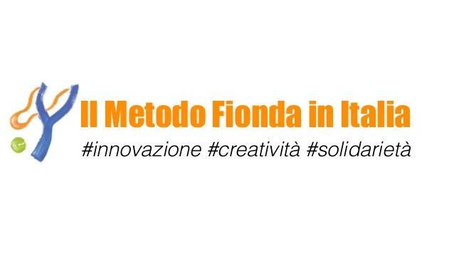 #innovazione #creatività #solidarietà Il Metodo Fionda in Italia