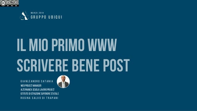 G R U P P O U B I Q U I M A R Z O 2 0 1 9 ILMIOPRIMOWWW SCRIVERE BENE POST G I A N L E A N D R O C A T A N I A WEBPROJECTM...