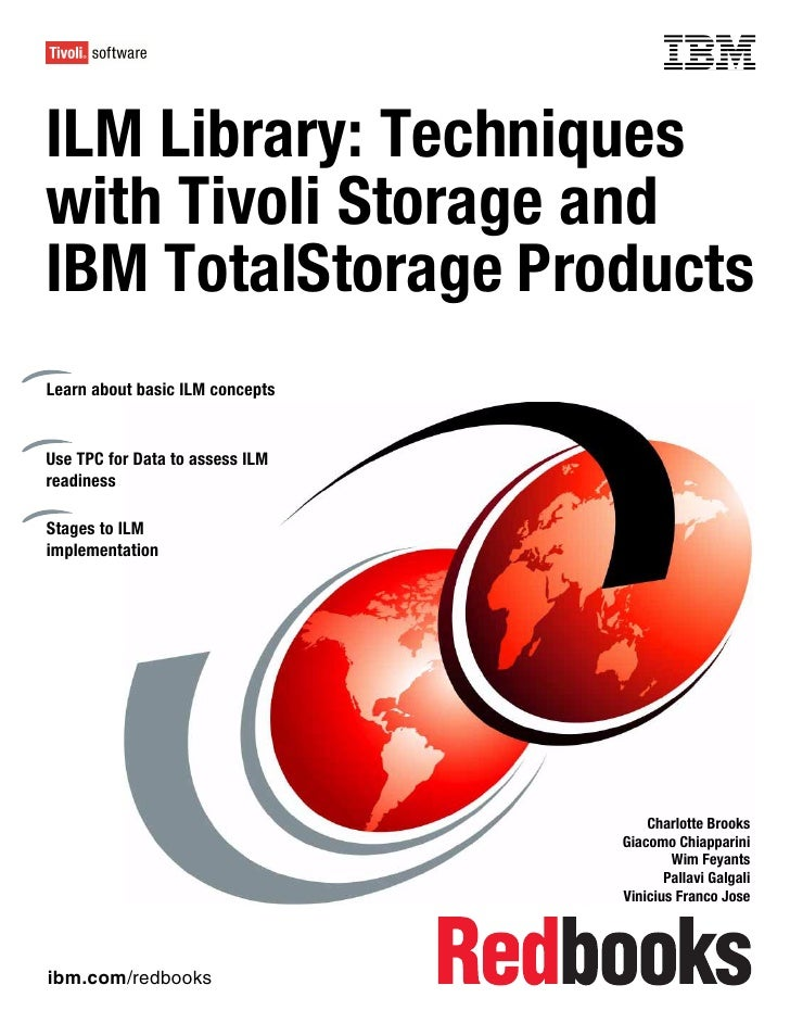 Front coverILM Library: Techniqueswith Tivoli Storage andIBM TotalStorage ProductsLearn about basic ILM conceptsUse TPC fo...