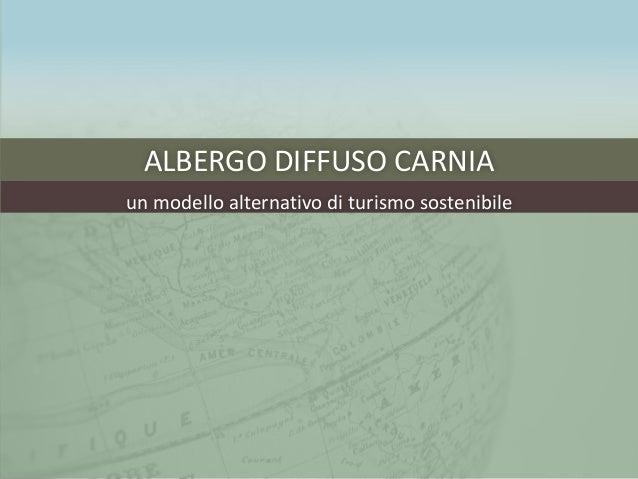 ALBERGO DIFFUSO CARNIAun modello alternativo di turismo sostenibile