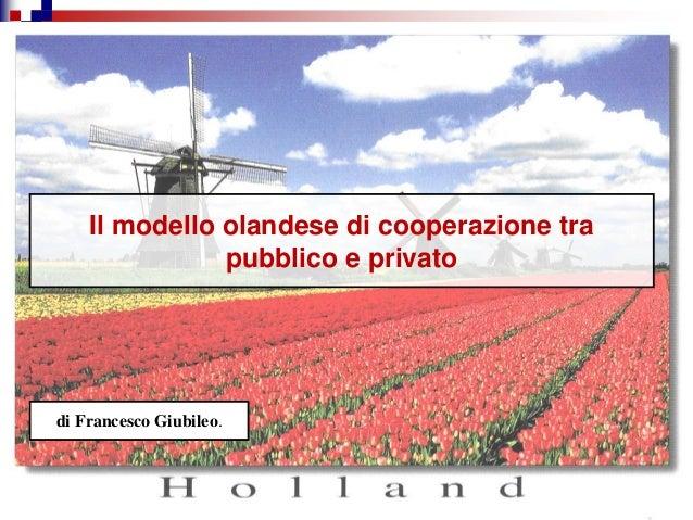 Il modello olandese di cooperazione tra pubblico e privato di Francesco Giubileo.