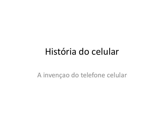 História do celular A invençao do telefone celular