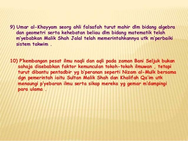 9) Umar al-Khayyam seorg ahli falsafah turut mahir dlm bidang algebra dan geometri serta kehebatan beliau dlm bidang matem...