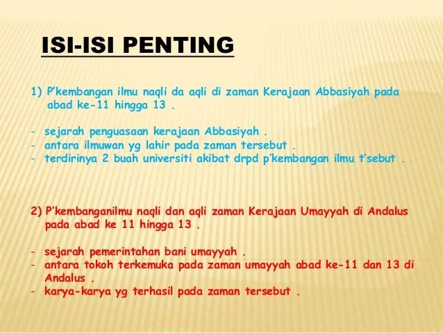 ISI-ISI PENTING 1) P'kembangan ilmu naqli da aqli di zaman Kerajaan Abbasiyah pada abad ke-11 hingga 13 . - sejarah pengua...