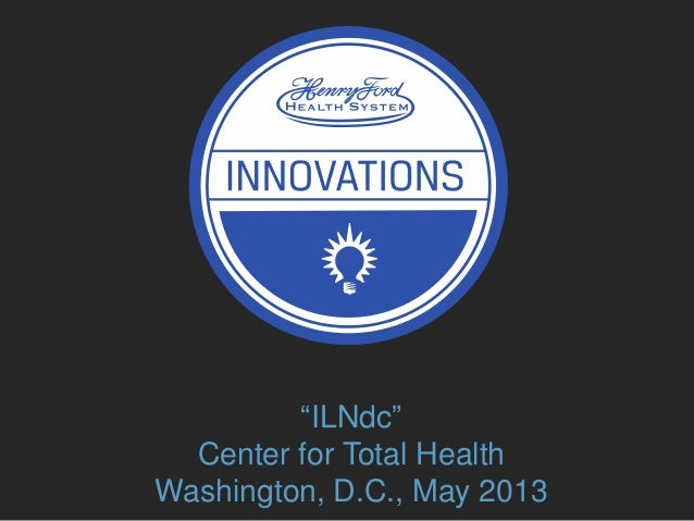 """ILNdc""Center for Total HealthWashington, D.C., May 2013"