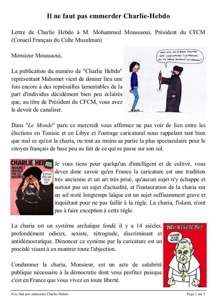 Il ne faut pas emmerder Charlie-HebdoLettre de Charlie Hebdo à M. Mohammed Moussaoui, Président du CFCM(Conseil Français d...