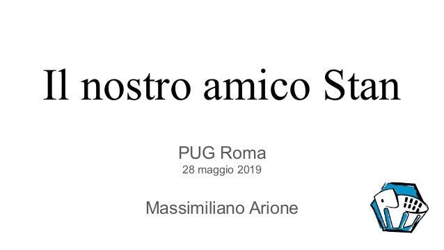 Il nostro amico Stan PUG Roma 28 maggio 2019 Massimiliano Arione