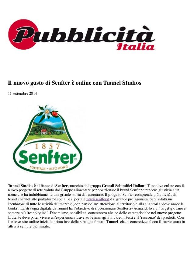 Il nuovo gusto di Senfter è online con Tunnel Studios  11 settembre 2014  Tunnel Studios è al fianco di Senfter, marchio d...