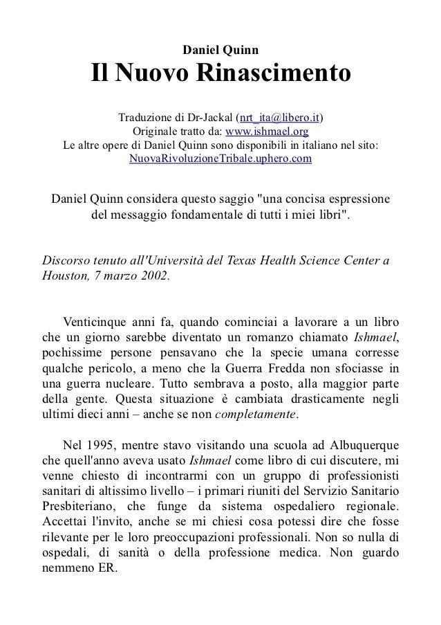 Daniel Quinn          Il Nuovo Rinascimento                Traduzione di Dr-Jackal (nrt_ita@libero.it)                   O...