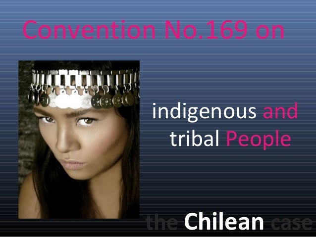 Convention No.169 on the Chilean case indigenous and tribal People