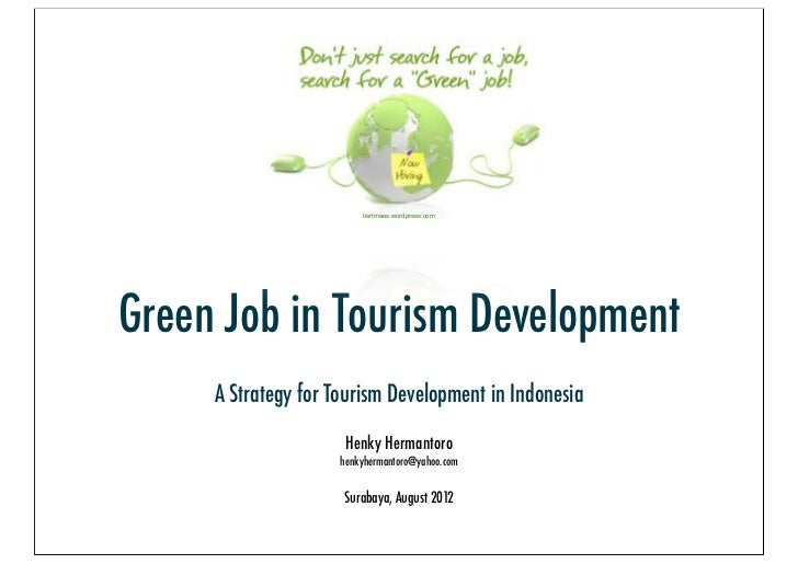 bertmaes.wordpress.comGreen Job in Tourism Development     A Strategy for Tourism Development in Indonesia                ...