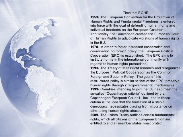 Timeline: ECHR 1953- The European Convention for the Protection of Human Rights and Fundamental Freedoms is entered into f...