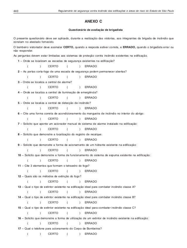 Regulamento de segurança contra incêndio das edificações e áreas de risco do Estado de São Paulo440 ANEXO C Questionário d...