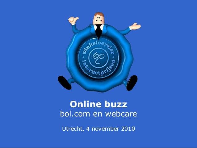 Utrecht, 4 november 2010 Online buzz bol.com en webcare
