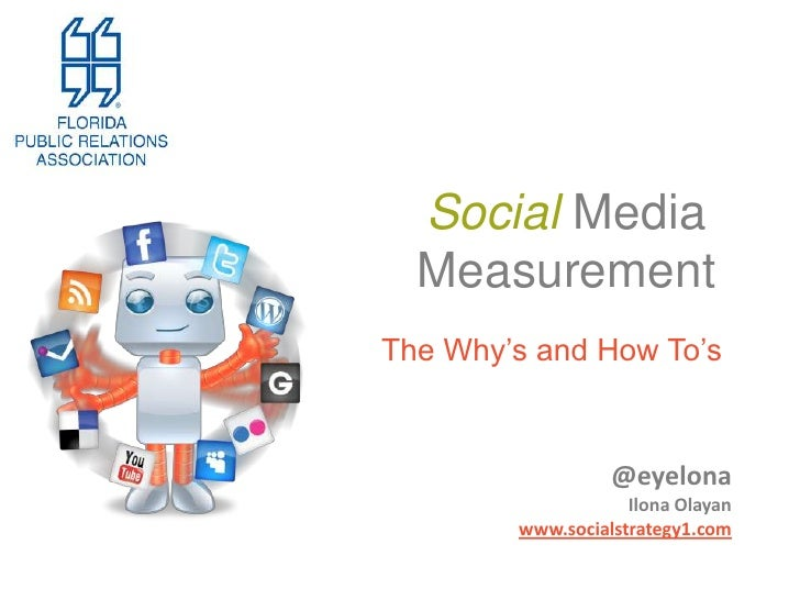Social Media Measurement<br />The Why's and How To's<br />@eyelona<br />Ilona Olayan<br />www.socialstrategy1.com<br />