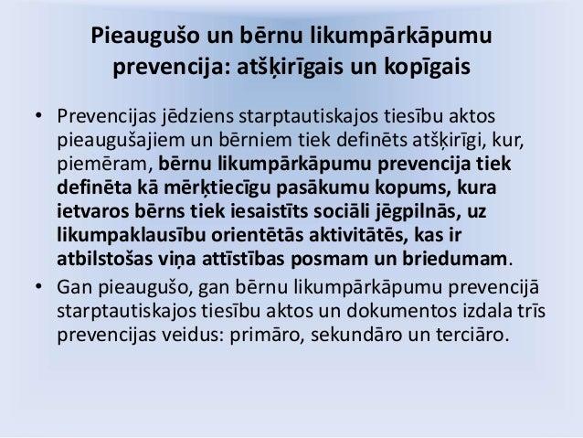 Pieaugušo un bērnu likumpārkāpumu prevencija: atšķirīgais un kopīgais • Prevencijas jēdziens starptautiskajos tiesību akto...