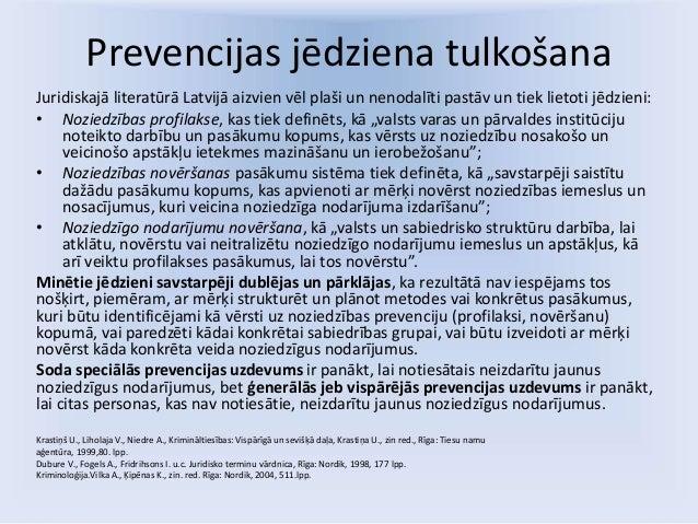 Prevencijas jēdziena tulkošana Juridiskajā literatūrā Latvijā aizvien vēl plaši un nenodalīti pastāv un tiek lietoti jēdzi...