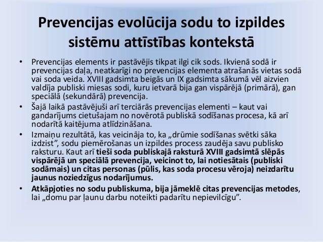 Prevencijas evolūcija sodu to izpildes sistēmu attīstības kontekstā • Prevencijas elements ir pastāvējis tikpat ilgi cik s...