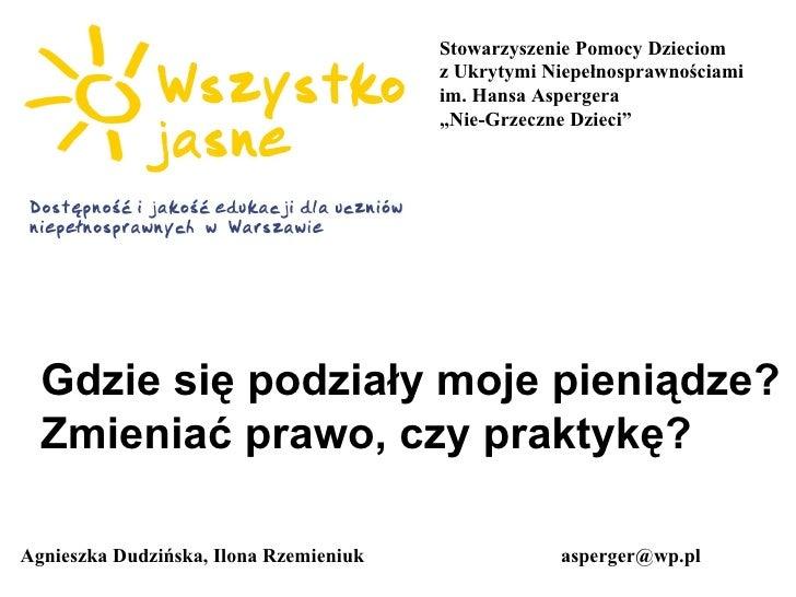 """Stowarzyszenie Pomocy Dzieciom z Ukrytymi Niepełnosprawnościami im. Hansa Aspergera """" Nie-Grzeczne Dzieci"""" Agnieszka Dudzi..."""