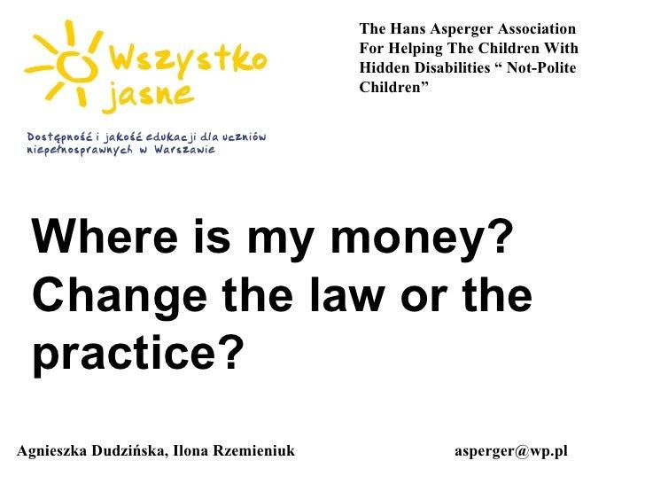 Agnieszka Dudzińska, Ilona Rzemieniuk  [email_address] The Hans Asperger Association For Helping The Children With Hidden ...