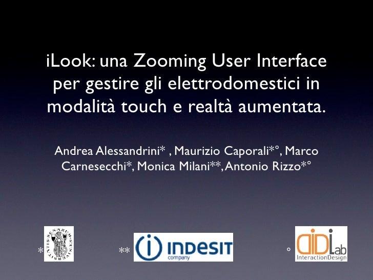 iLook: una Zooming User Interface      per gestire gli elettrodomestici in     modalità touch e realtà aumentata.       An...