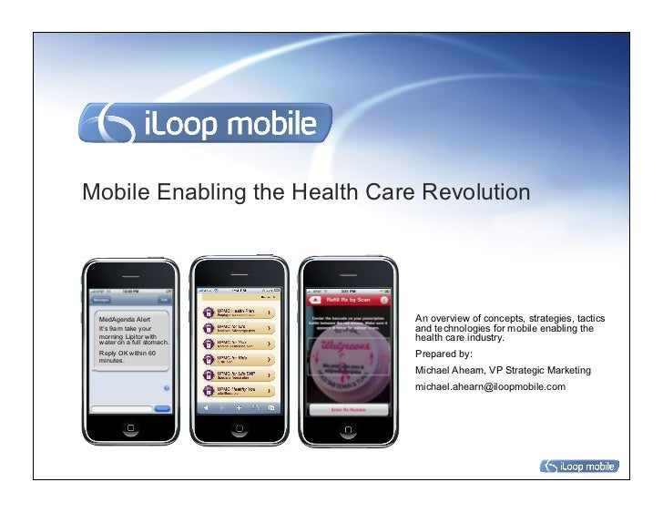 Mobile Enabling the Health Care Revolution MedAgenda Alert               An overview of concepts, strategies, tactics It's...