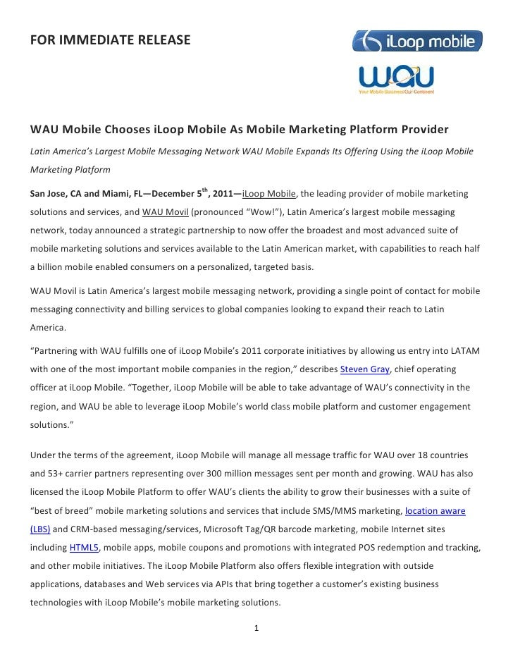 FOR IMMEDIATE RELEASEWAU Mobile Chooses iLoop Mobile As Mobile Marketing Platform ProviderLatin America's Largest Mobile M...