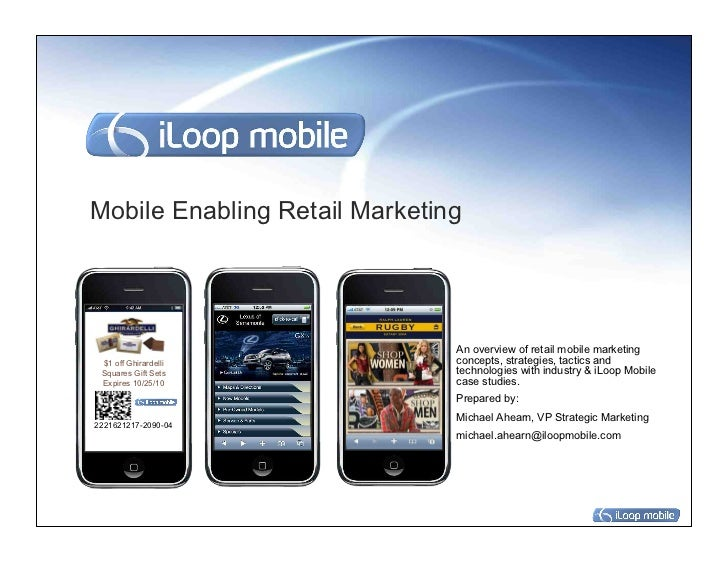 Mobile Enabling Retail Marketing                               An overview of retail mobile marketing $1 off Ghirardelli  ...
