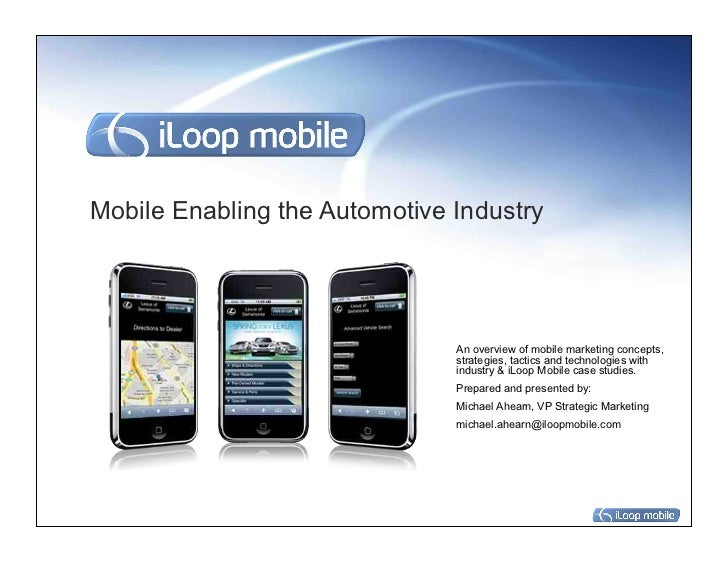 Mobile Enabling the Automotive Industry                               An overview of mobile marketing concepts,           ...