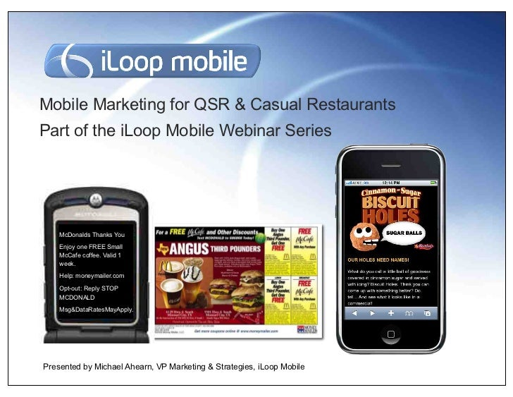 Mobile Marketing for QSR & Casual RestaurantsPart of the iLoop Mobile Webinar Series    McDonalds Thanks You    Enjoy one ...