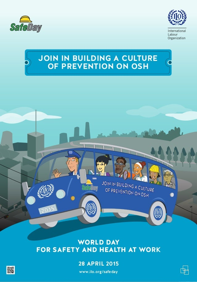 JOIN IN BUILDING A CULTURE OF PREVENTION ON OSH 2015 JOININBUILDINGACULTUREOFPREVENTIONONOSH FOR SAFETY AND HEALTH AT WORK...