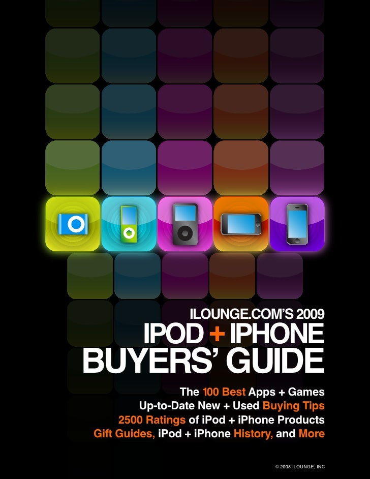 ILOUNGE.COM'S 2009          IPOD + IPHONE BUYERS' GUIDE                  The 100 Best Apps + Games          Up-to-Date New...